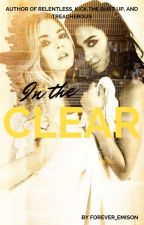 In The Clear (Sequel to Kick The Dust Up) by forever_emison