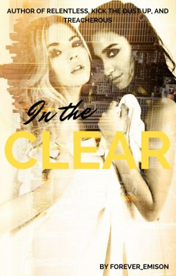 In The Clear (Sequel to Kick The Dust Up)