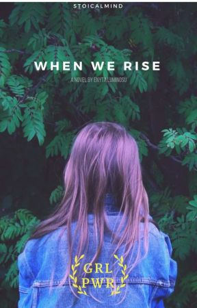 When We Rise | ✓ by stoicalmind
