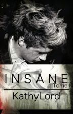 I N S A N E [n.h] | TOME III by KathyLord