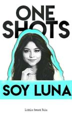 Οne Shots ➳  Soy Lunα by LittleSweetValu