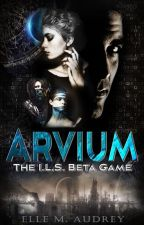 Arvium [I.L.S. Beta Game #1] by EMAudrey