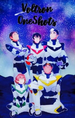 Voltron One-Shots (And Klance!) by Patnis