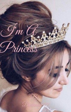 I'm A Princess  by Breianna999
