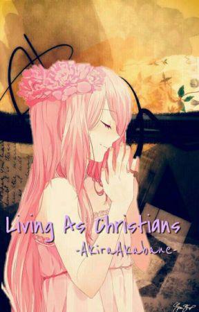 Living as Christians by -Aki-Xprincess-