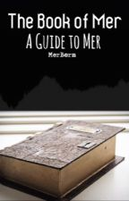 The Book of Mer: A Guide to Mer  by MerBorn