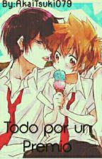 TODO POR UN  PREMIO   by AkaiTsuki079