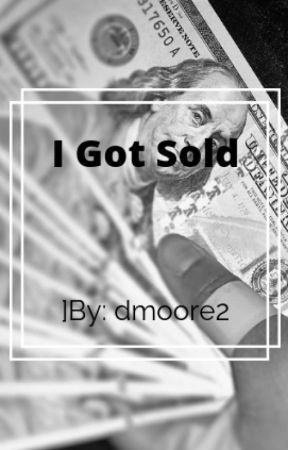I got sold! by dmoore2