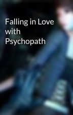 Falling in Love with Psychopath by Ayumi366