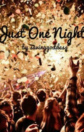 Just One Night by savinggoddess