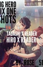 Big Hero Six One Shots Tadashi/Hiro + Reader by rose-514