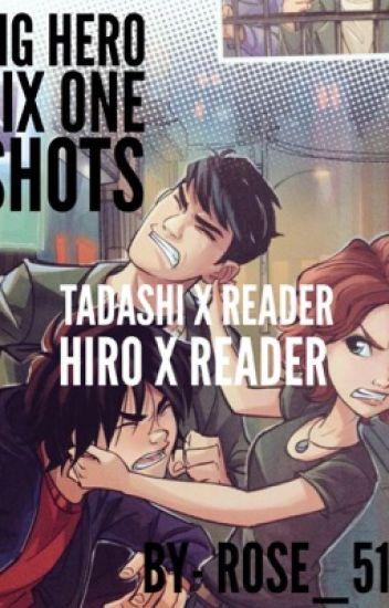 Big Hero Six One Shots Tadashi/Hiro + Reader