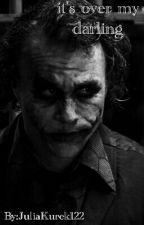 It's over my darling |Joker & Liv| by JuliaKurek122