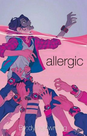 allergic  by dying6writing