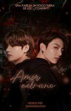Amor Extraño ( TAEHYUNG, JUNGKOOK y TU) by DamarisDiaz544