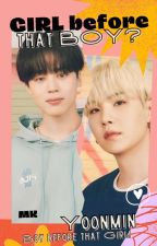 Girl before that boy? ❁Yoonmin❁ by MkgiantBaby