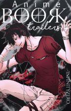 Anime BookTrailers 「✎✘」 by -InfinityZero