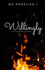 Willingly by msANGELIKAj