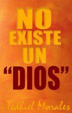 """No existe un """"Dios"""". by Tedhiel"""