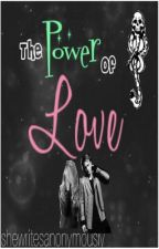 The Power of Love [Draco Malfoy] by shewritesanonymously