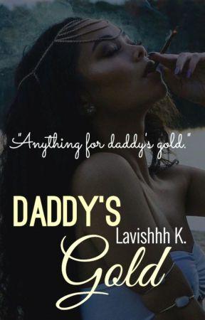 Daddy's Gold by LavishhhK