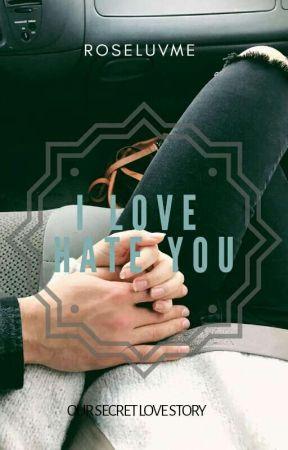 I luv + hate u by ROSELUVME