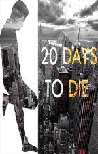 20 Days To Die by Authoraslam