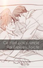 Ce n'est pas si simple by EreRiren_ForLife
