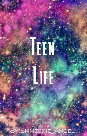 Teen life by Emeline_angel