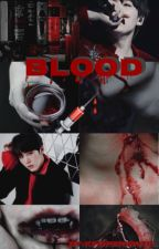 Blood 💉|MYG by KpoperInutil