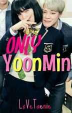 ONLY YoonMin by LxVeTaenie