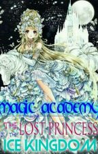 MAGIC ACADEMY:THE LOST PRINCESS IN THE ICE KINGDOM by almarioclarence