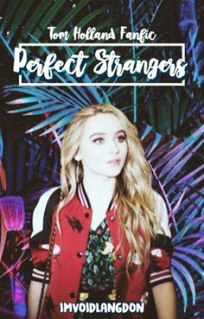 [02] Perfect Strangers || Tom Holland by imvoidlangdon