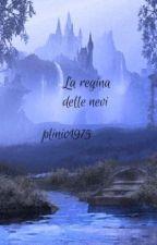 La regina delle nevi by plinio1975