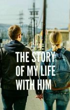 The Story of My Life with Him (TSOMLWH) by brillianadiah