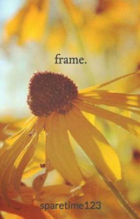 frame. by sparetime123