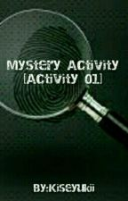 MYSTERY ACTIVITY {Activity 01_COMPLETED} by Kiseyukii