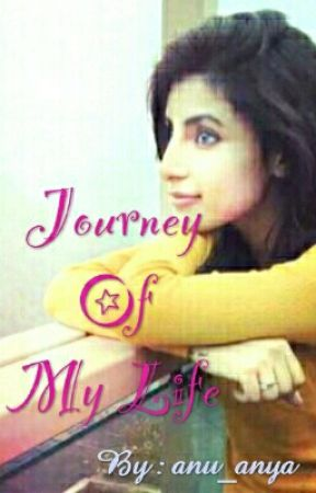 💗Journey Of My Life💗 by anu_anya