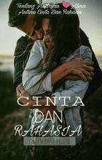 Cinta Dan Rahasia (SLOW UPDATE ) by desiaesti