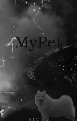 [ShortFic] MY PET