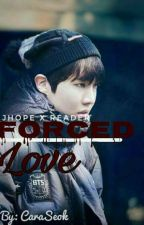 Forced Love (JHopexReader) by JungCara