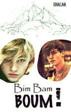 Bim Bam BOUM ! by Kaallaa