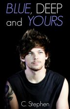 Blue, Deep and Yours |Louis Tomlinson| by CStephen