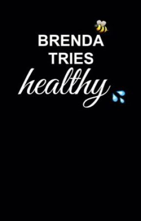 BRENDA TRIES HEALTHY (blog) by kawaiipopsterbee