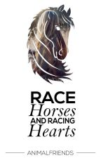 Race Horses and Racing Hearts by animalfriends
