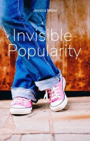 Invisible Popularity by JessicaMorel0