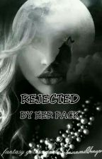 Rejected By Her Pack [Under Editing]  by banawolkaye