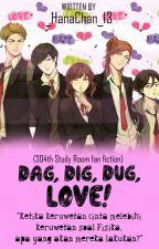 Dag, Dig, Dug, Love! by _HanaChan_13
