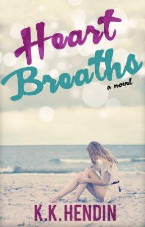 HEART BREATHS: Chapter One by kkhendin