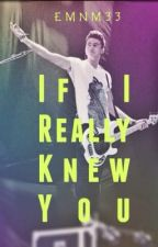If I Really Knew You || Calum Hood (completed) by emnm33